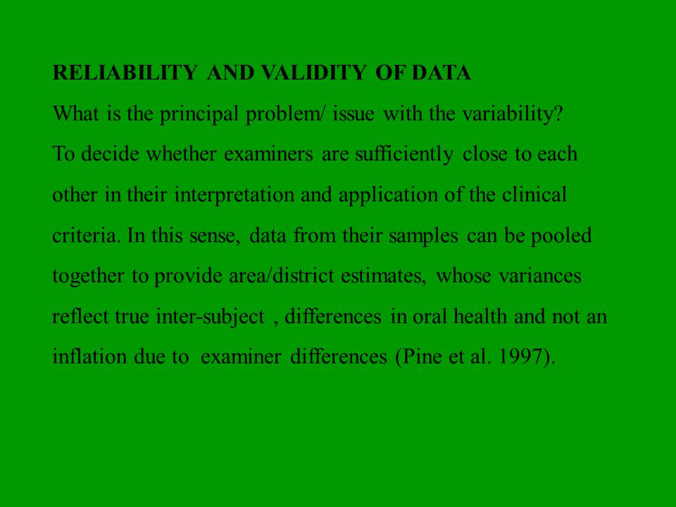 RELIABILITY AND VALIDITY OF DATA