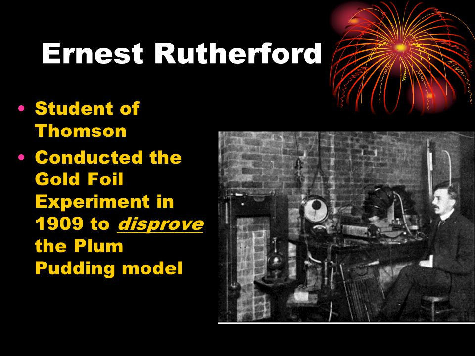 Ernest Rutherford Student of Thomson