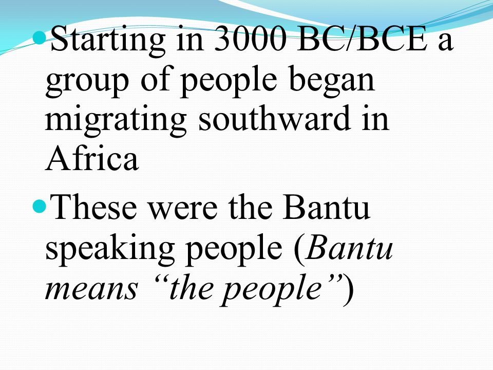 Starting in 3000 BC/BCE a group of people began migrating southward in Africa