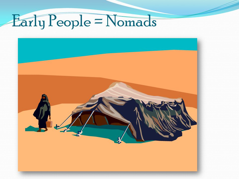 Early People = Nomads