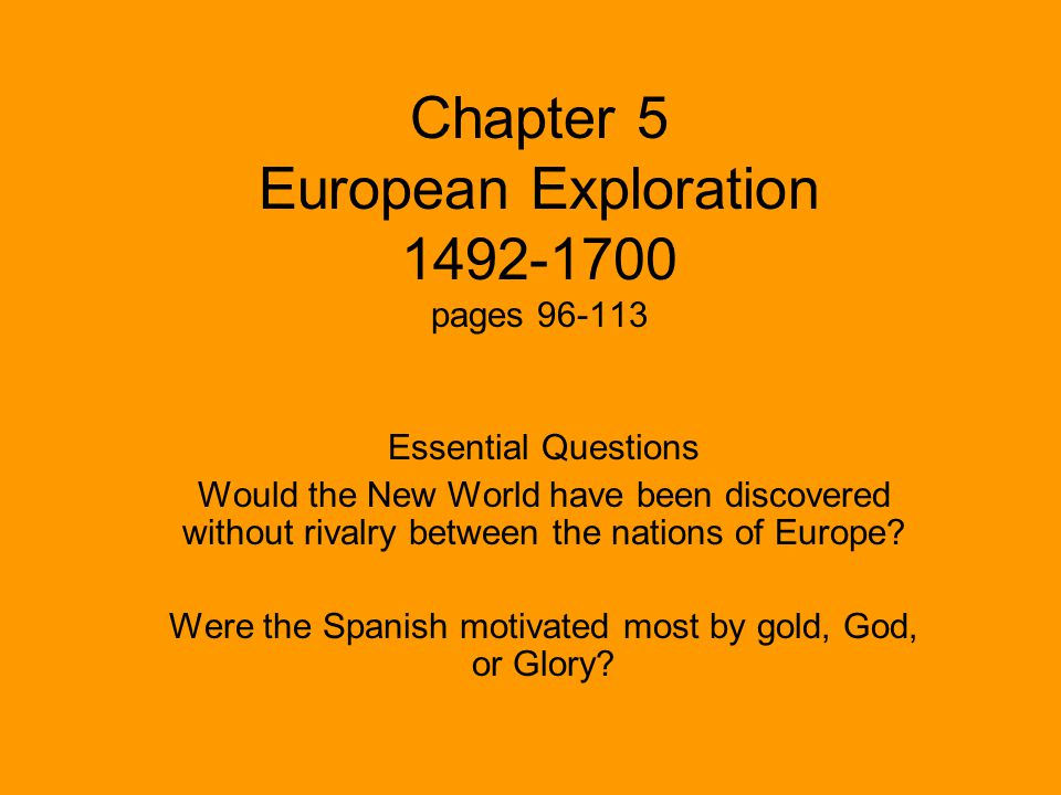 Chapter 5 European Exploration 1492-1700 pages 96-113