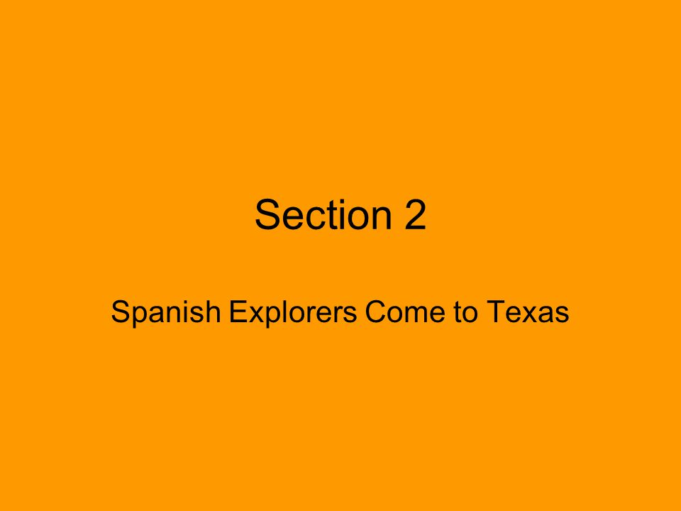 Spanish Explorers Come to Texas