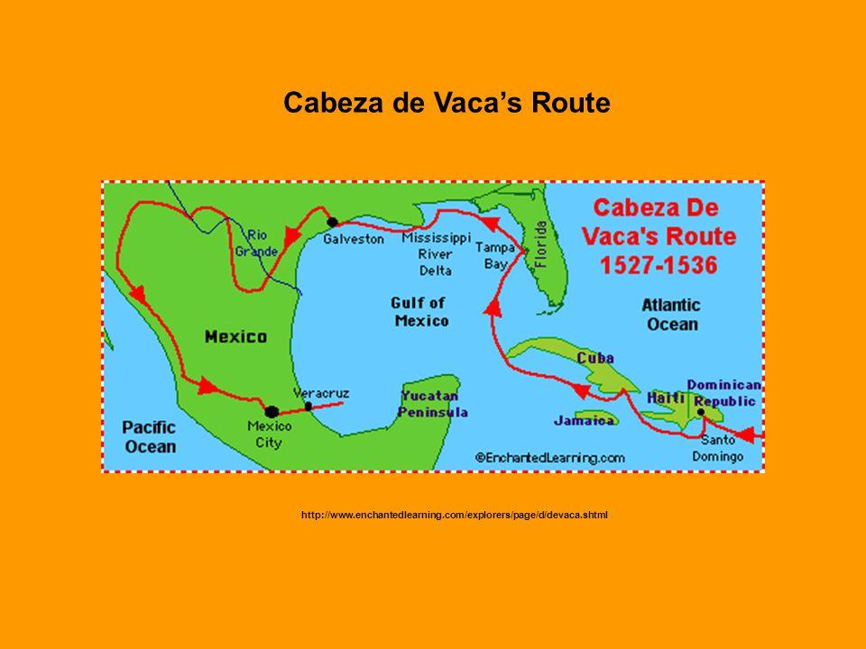 Cabeza de Vaca's Route http://www.enchantedlearning.com/explorers/page/d/devaca.shtml