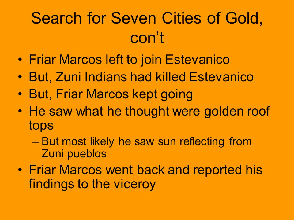 Search for Seven Cities of Gold, con't