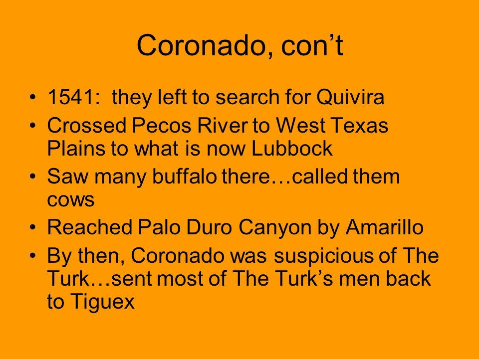 Coronado, con't 1541: they left to search for Quivira