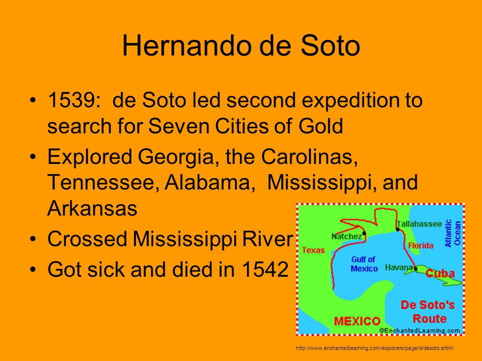 Hernando de Soto 1539: de Soto led second expedition to search for Seven Cities of Gold.