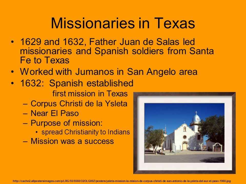 Missionaries in Texas 1629 and 1632, Father Juan de Salas led missionaries and Spanish soldiers from Santa Fe to Texas.