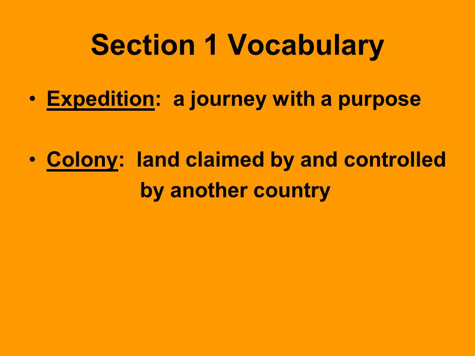 Section 1 Vocabulary Expedition: a journey with a purpose