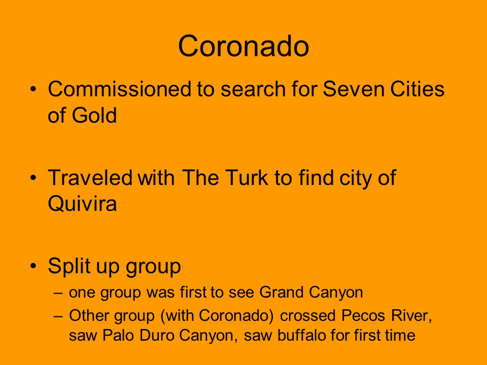 Coronado Commissioned to search for Seven Cities of Gold