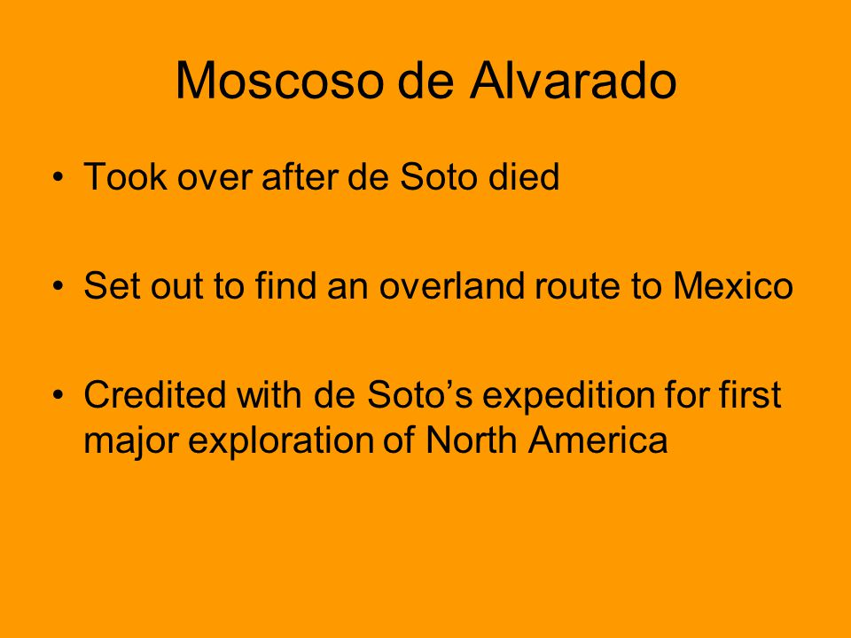 Moscoso de Alvarado Took over after de Soto died
