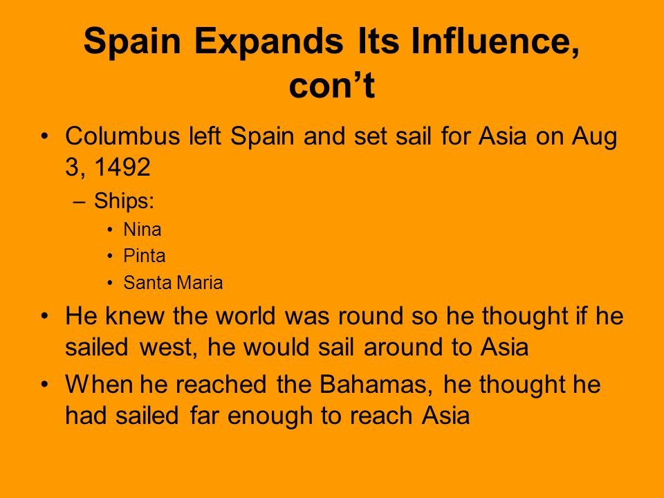 Spain Expands Its Influence, con't