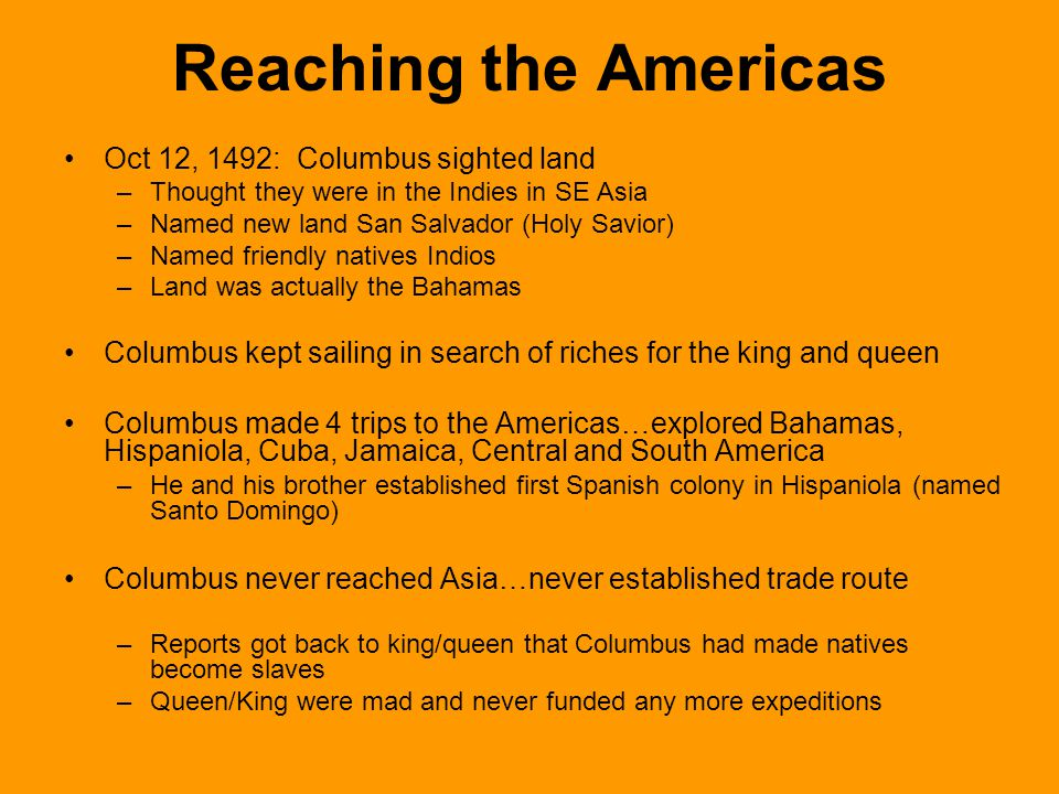 Reaching the Americas Oct 12, 1492: Columbus sighted land