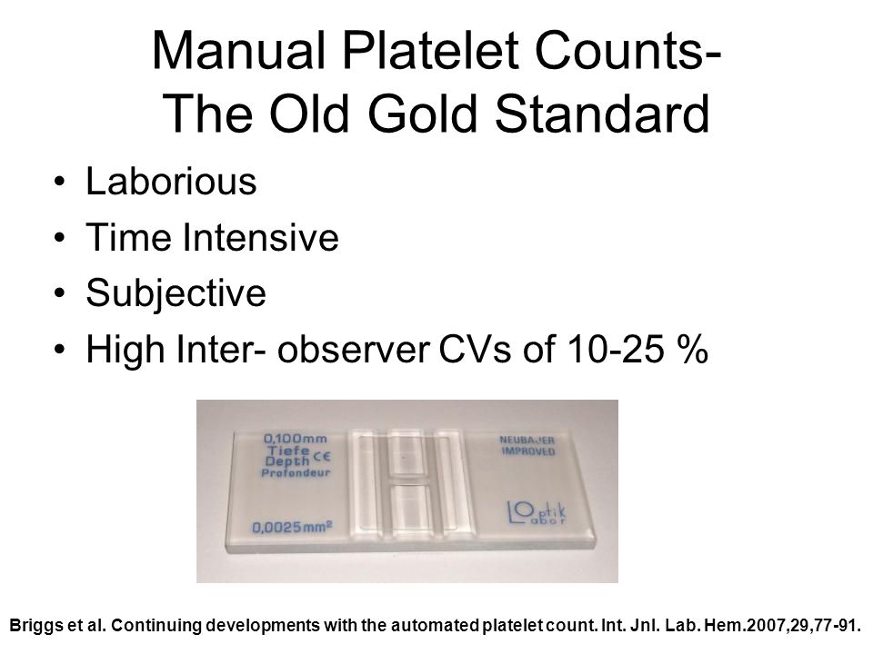 Manual Platelet Counts- The Old Gold Standard
