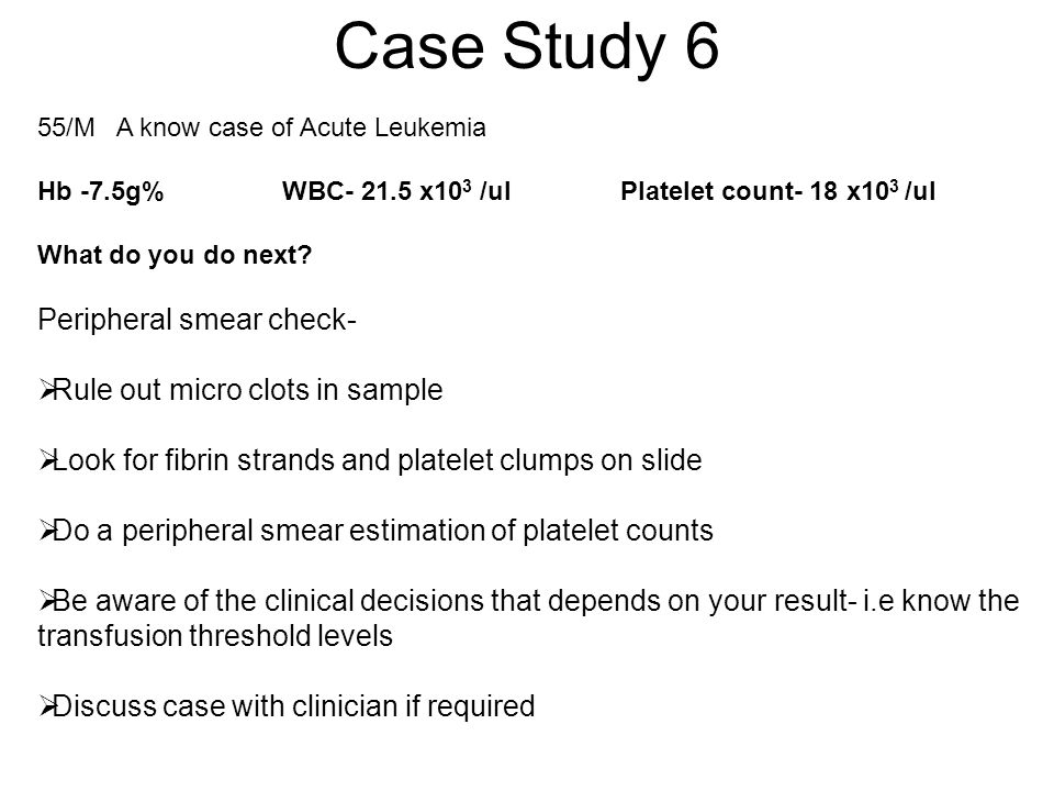 Case Study 6 Peripheral smear check- Rule out micro clots in sample