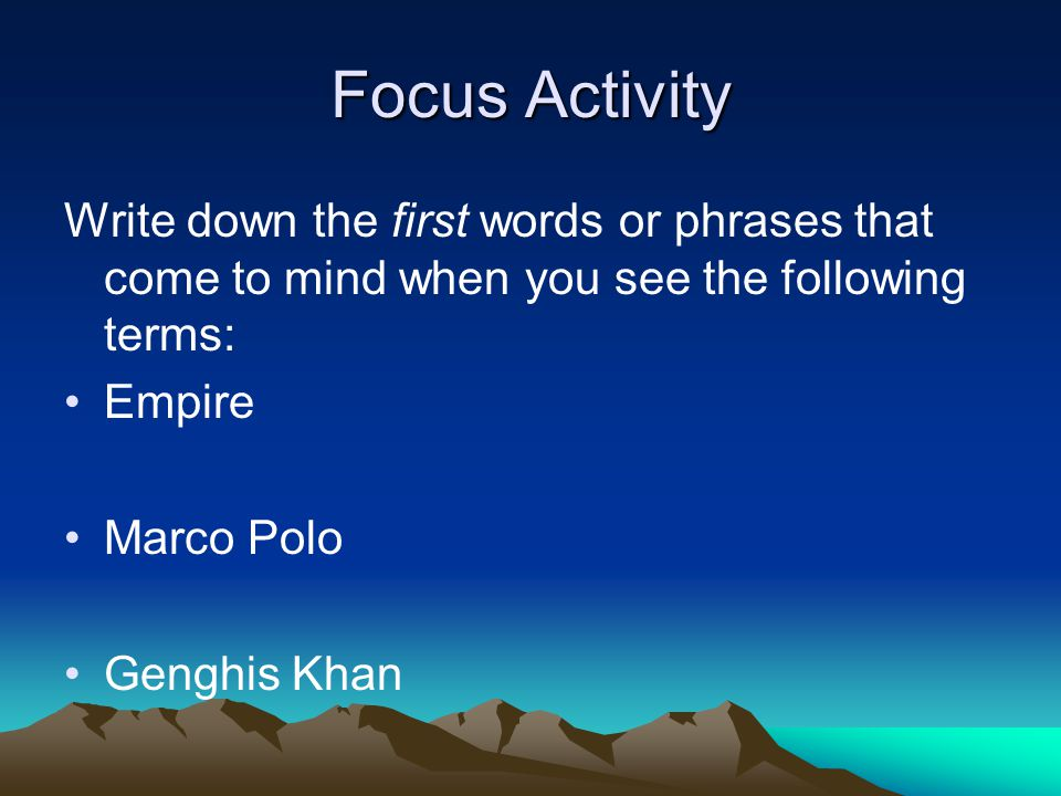 Focus Activity Write down the first words or phrases that come to mind when you see the following terms:
