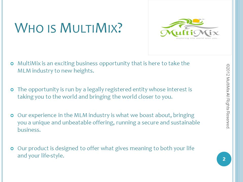 Who is MultiMix MultiMix is an exciting business opportunity that is here to take the MLM industry to new heights.