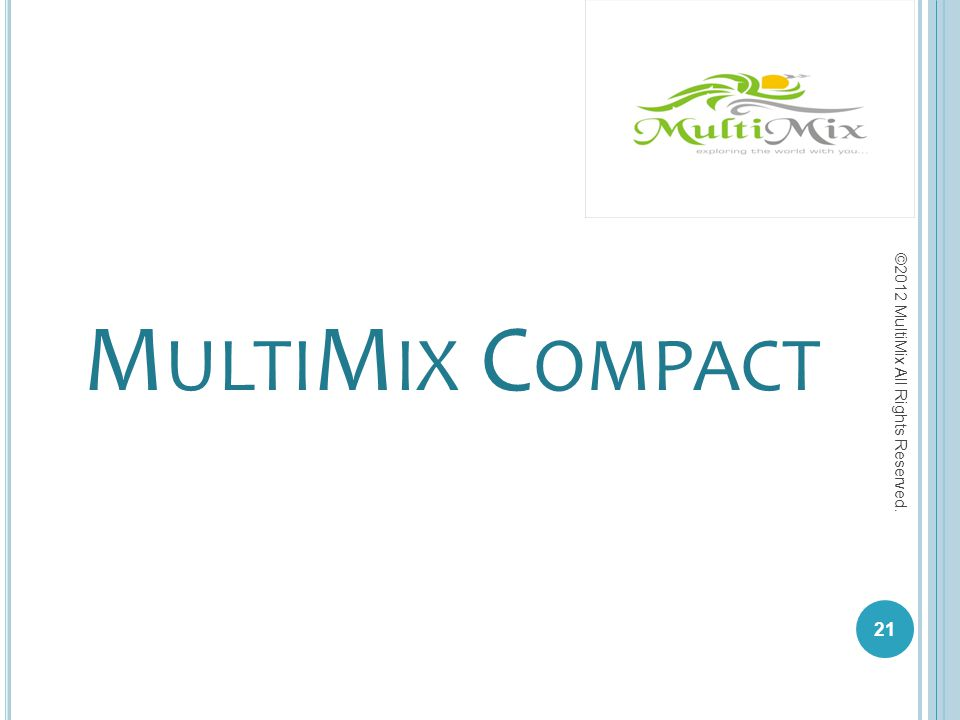 MultiMix Compact ©2012 MultiMix All Rights Reserved.