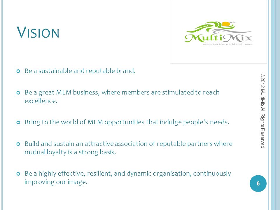 Vision Be a sustainable and reputable brand.