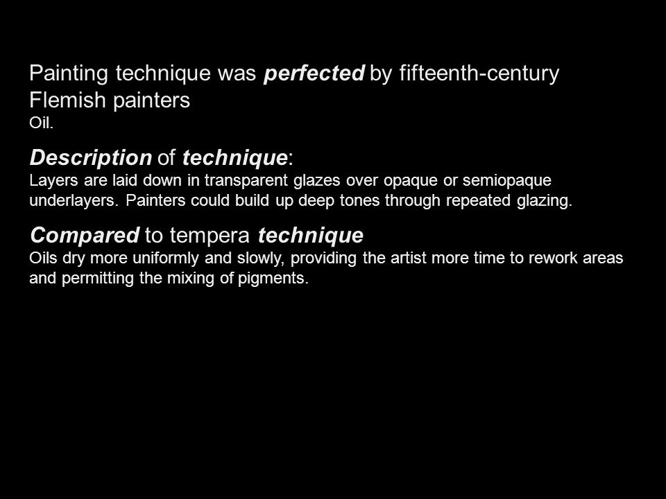 Painting technique was perfected by fifteenth-century Flemish painters