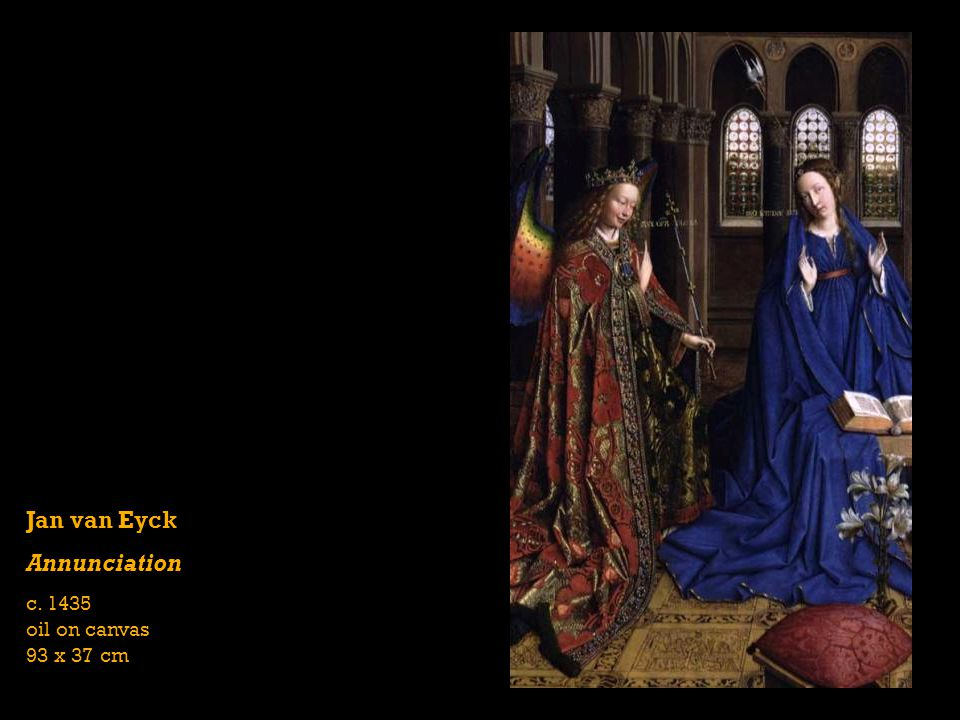 Jan van Eyck Annunciation c. 1435 oil on canvas 93 x 37 cm