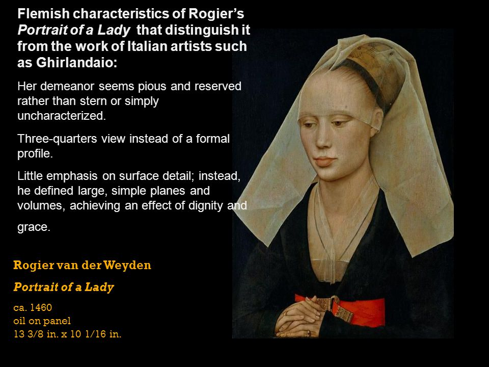 Flemish characteristics of Rogier's Portrait of a Lady that distinguish it from the work of Italian artists such as Ghirlandaio: