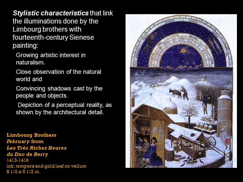 Stylistic characteristics that link the illuminations done by the Limbourg brothers with fourteenth-century Sienese painting: