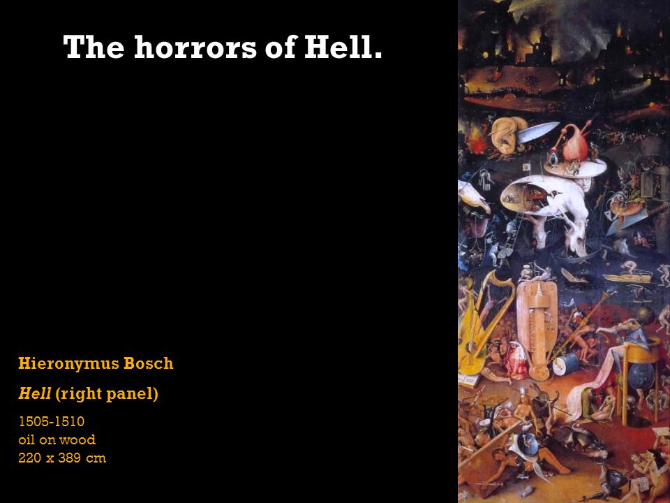 The horrors of Hell. Hieronymus Bosch Hell (right panel)