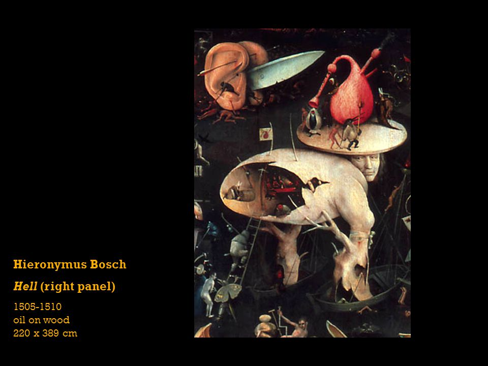Hieronymus Bosch Hell (right panel) 1505-1510 oil on wood 220 x 389 cm