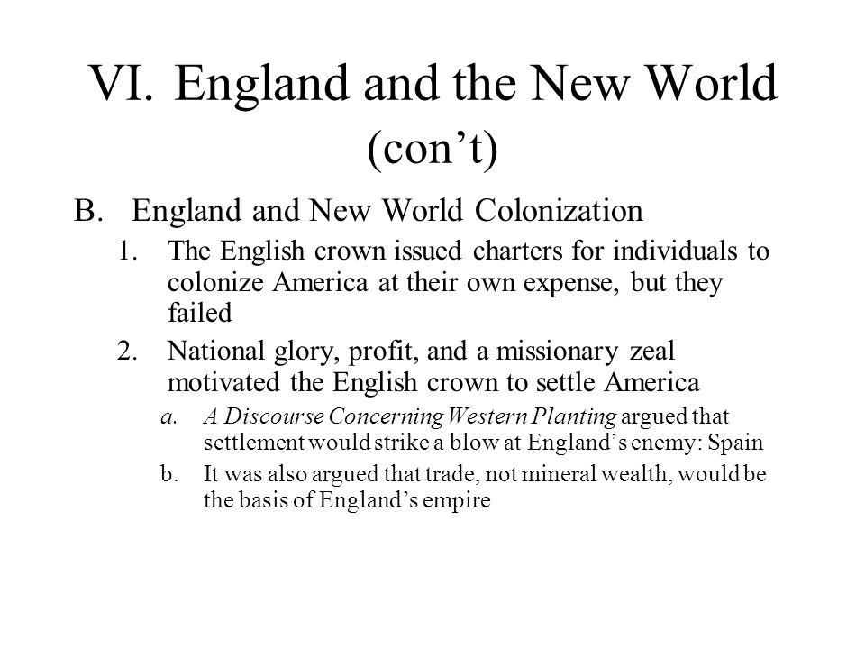VI. England and the New World (con't)