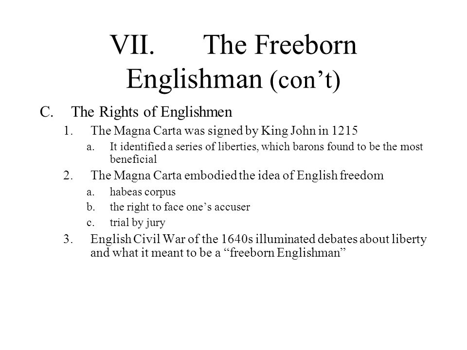 VII. The Freeborn Englishman (con't)