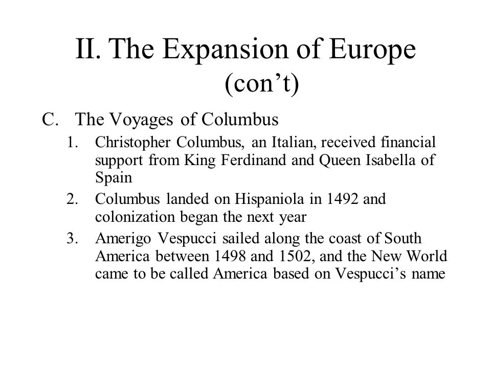 II. The Expansion of Europe (con't)