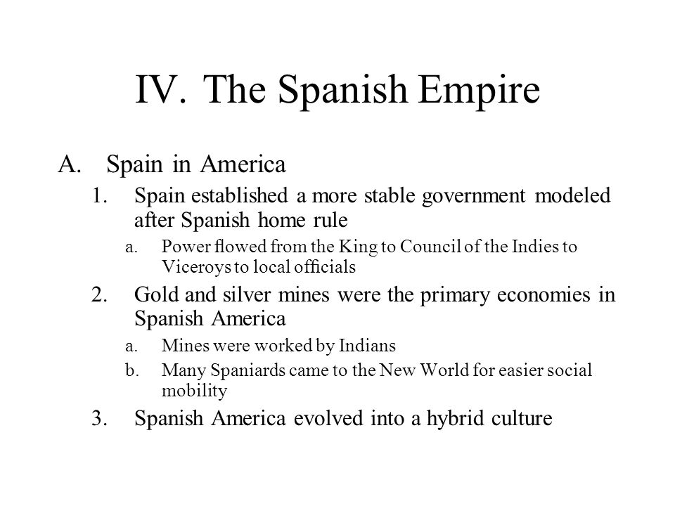 IV. The Spanish Empire Spain in America