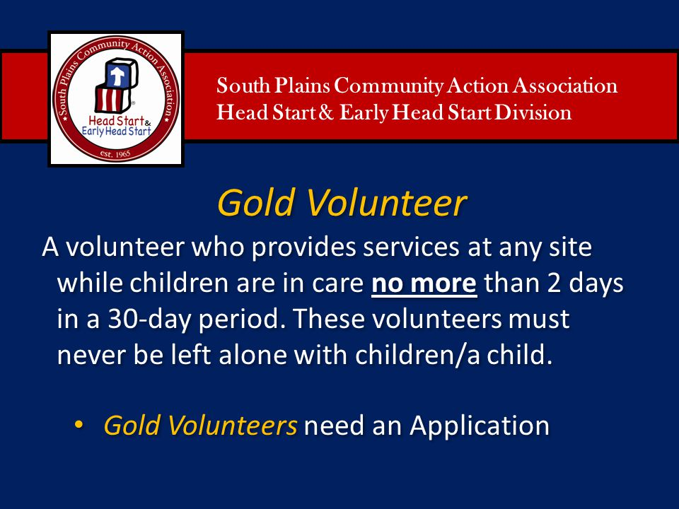 Gold Volunteer Gold Volunteers need an Application