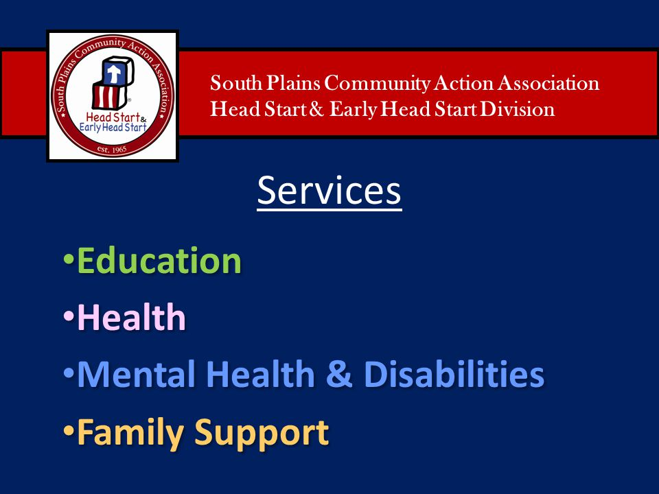 Services Education Health Mental Health & Disabilities Family Support