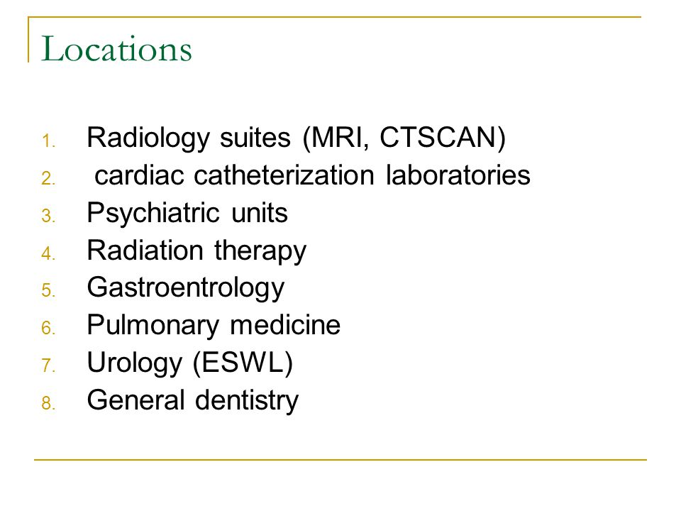 Locations Radiology suites (MRI, CTSCAN)