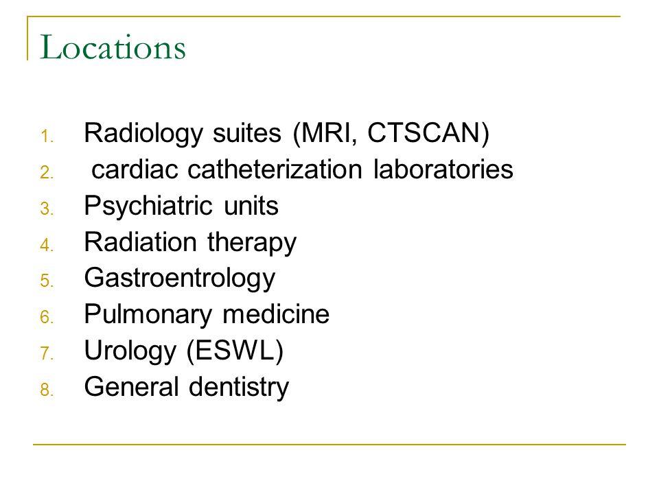 Locations Radiology suites (MRI, CTSCAN)