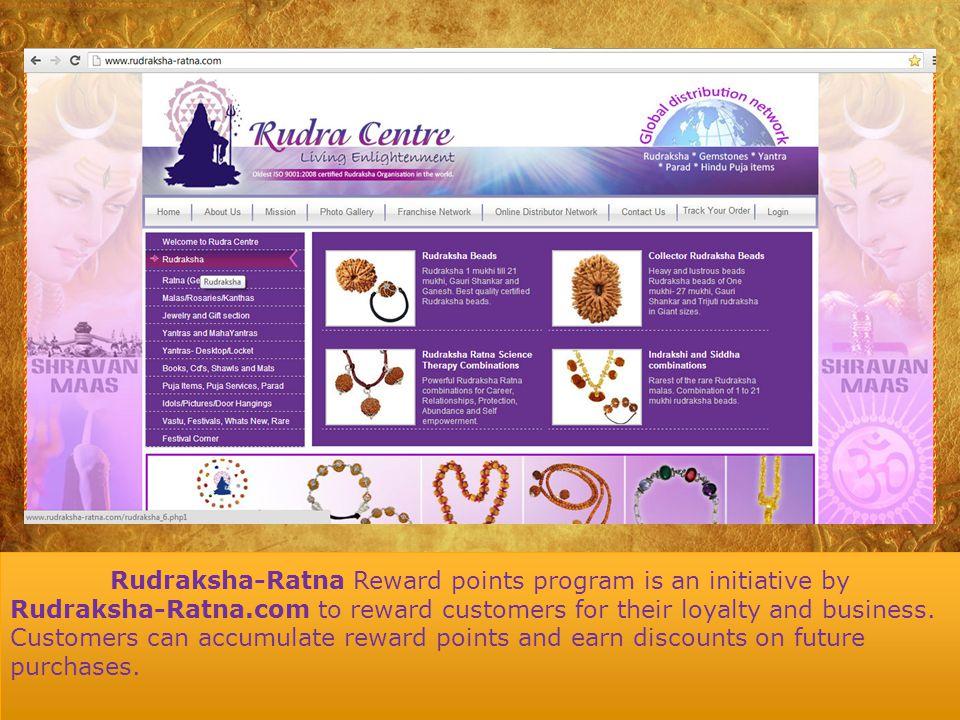 Rudraksha-Ratna Reward points program is an initiative by