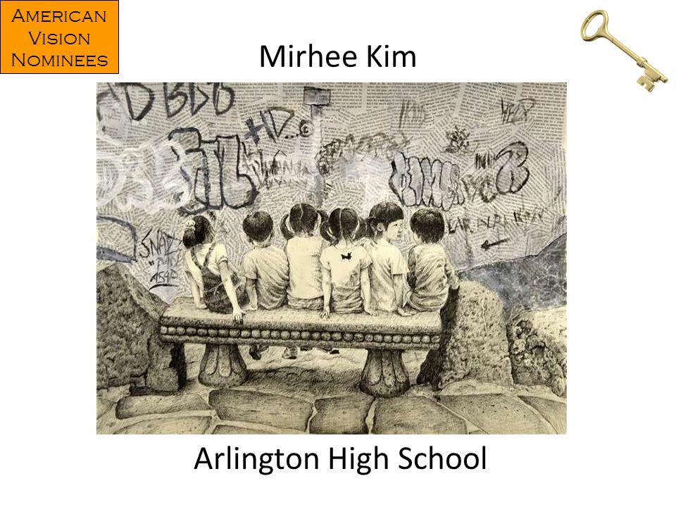 American Vision Nominees Mirhee Kim Arlington High School