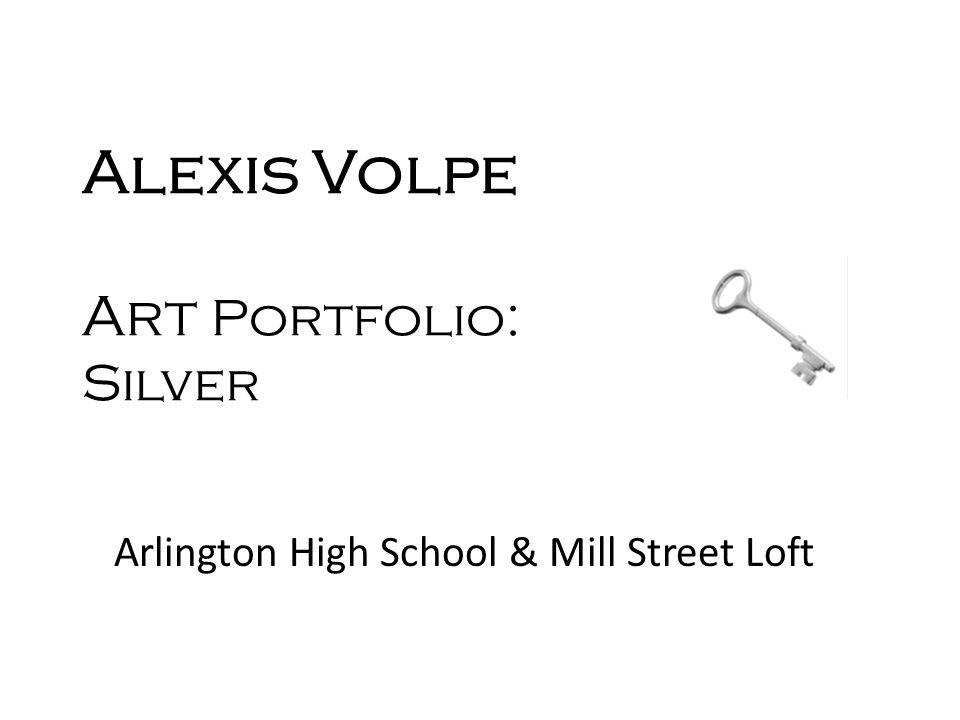 Alexis Volpe Art Portfolio: Silver