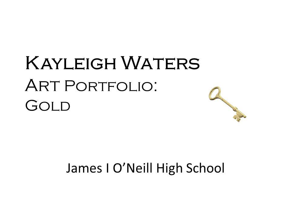 Kayleigh Waters Art Portfolio: Gold