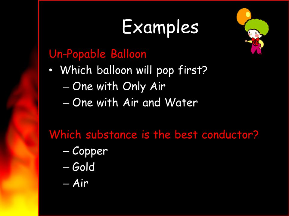 Examples Un-Popable Balloon Which balloon will pop first
