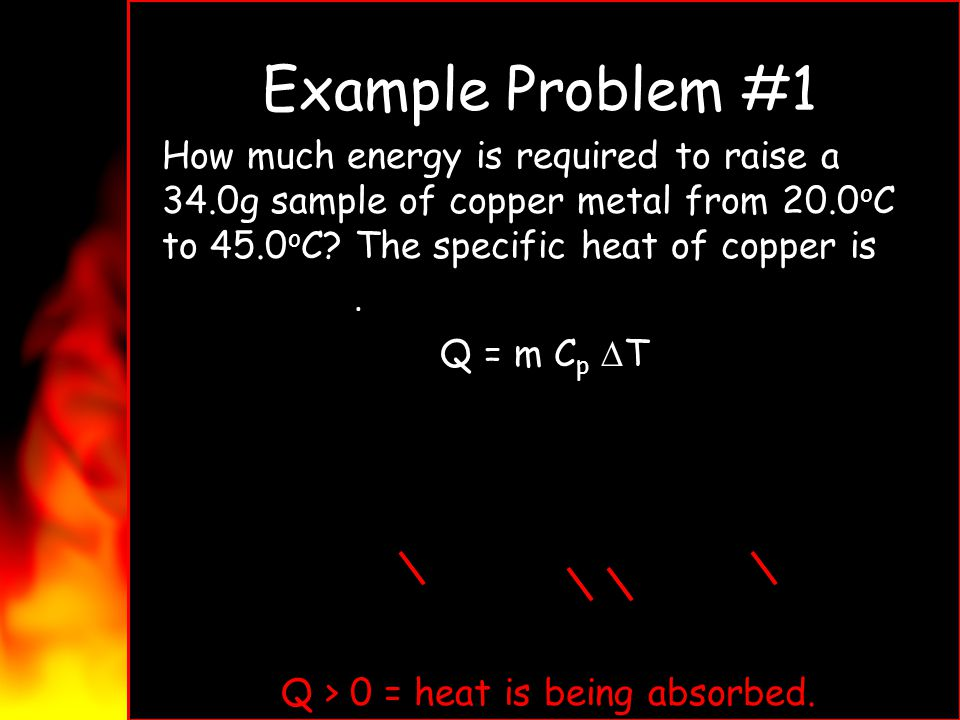 Q > 0 = heat is being absorbed.