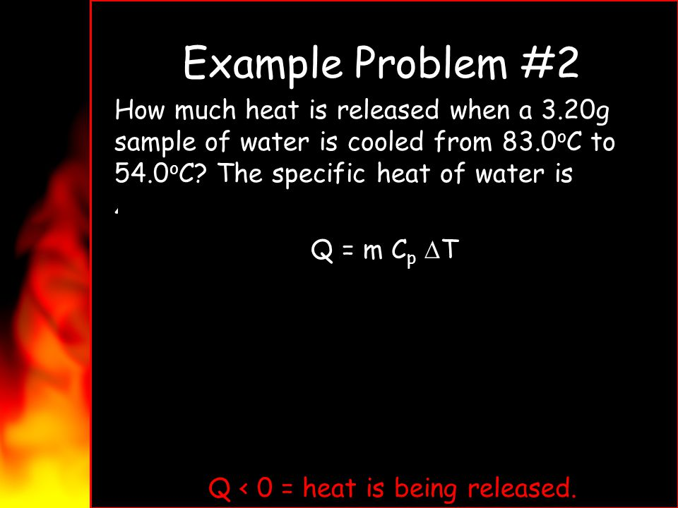 Q < 0 = heat is being released.