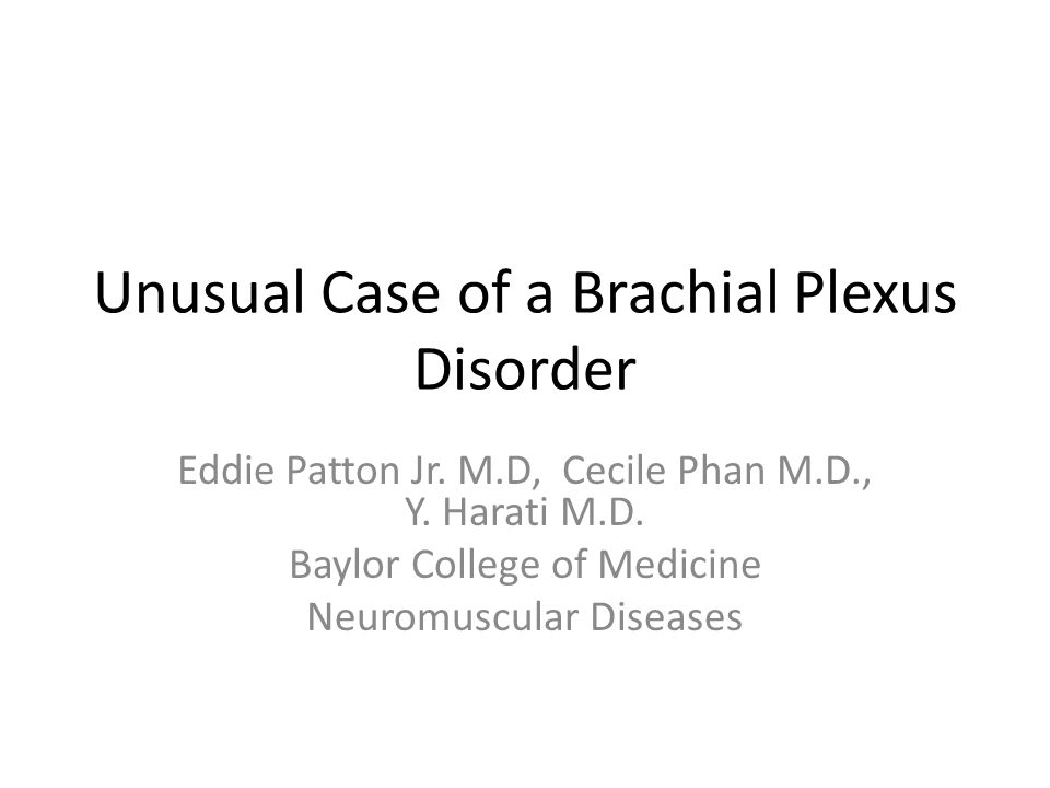 Unusual Case of a Brachial Plexus Disorder