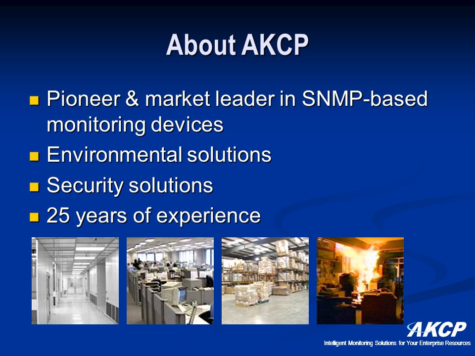 About AKCP Pioneer & market leader in SNMP-based monitoring devices