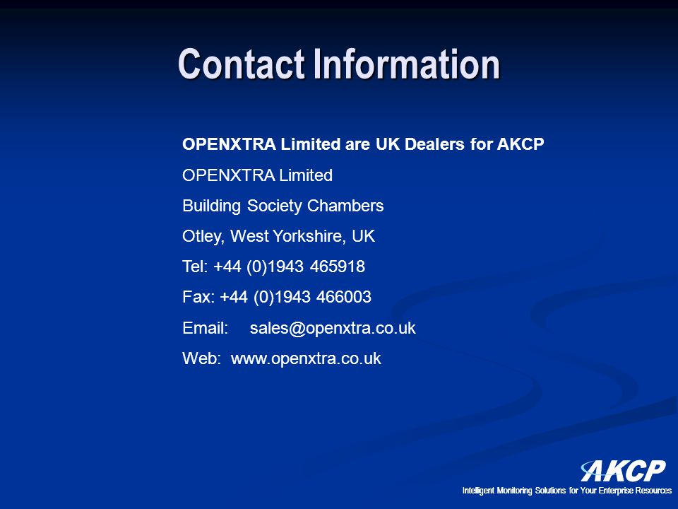 Contact Information OPENXTRA Limited are UK Dealers for AKCP. OPENXTRA Limited. Building Society Chambers.