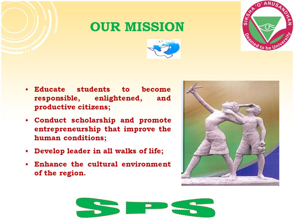OUR MISSION Educate students to become responsible, enlightened, and productive citizens;