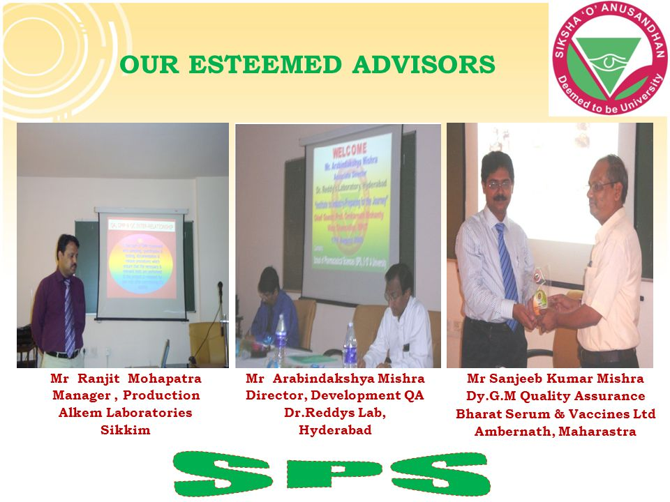 SPS OUR ESTEEMED ADVISORS Mr Ranjit Mohapatra Manager , Production