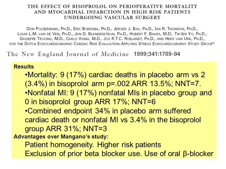 Patient homogeneity. Higher risk patients