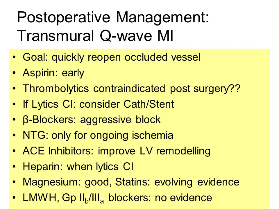 Postoperative Management: Transmural Q-wave MI